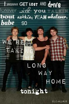 Long way home -5sos. -Clare :)x