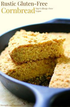 Rustic Gluten-Free Cornbread   Strength and Sunshine @RebeccaGF666 Enjoy the old-fashioned classic once again! Rustic Gluten-Free Cornbread that's vegan and top 8 allergy-free. Baked right in your grandma's seasoned cast iron skillet, this cornbread recipe will bring back all the comfort and good feels!