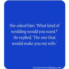 "Words of Wisdom for the Bride. She asked him, ""What kind of ...."