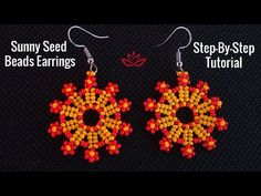 Sunny Seed Bead Earrings 2 - Only Seed Beads Tutorial. List of materials: 110 seed beads - red and yellow thread of your choice - I use monofilament or . ) size 10 beading needle ear wires scissors flat nose pliers (not Seed Bead Bracelets Tutorials, Beaded Bracelets Tutorial, Earring Tutorial, Beading Tutorials, Beading Patterns, Beads Tutorial, Loom Patterns, Bead Embroidery Patterns, Art Patterns