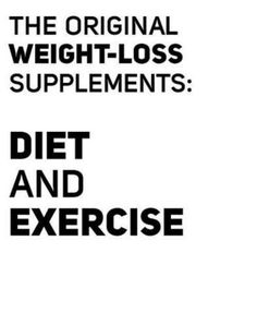 Weight loss supplements - DIET AND EXERCISE