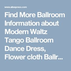 Find More Ballroom Information about Modern Waltz Tango Ballroom Dance Dress, Flower cloth Ballroom Dress,White Tango Dress Women,High Quality dress sleep,China dress formal dress Suppliers, Cheap dresses plus size women from XMF--dancd88888 on Aliexpress.com