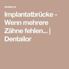 Implantatbrücke - Wenn mehrere Zähne fehlen... | Dentailor