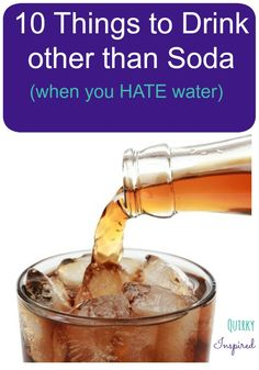 You need to favorite this list of 10 drinks to consume when you are learning how to quit drinking soda. They will be your life saver!