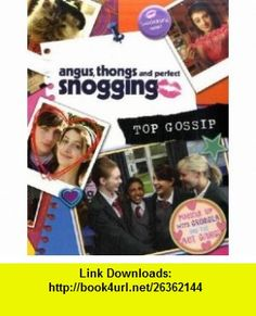 Angus, Thongs and Perfect Snogging Top Gossip!. (Confessions of Georgia Nicolsn) Louise Rennison , ISBN-10: 0007280874  ,  , ASIN: B005Q6EKAE , tutorials , pdf , ebook , torrent , downloads , rapidshare , filesonic , hotfile , megaupload , fileserve