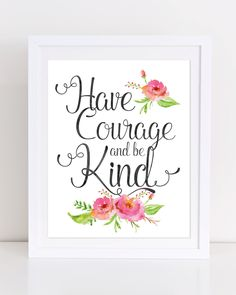 Have Courage and Be Kind Poster, INSTANT DOWNLOAD, Cinderella Quote Decor, Inspirational Poster, Have Courage Print, Be Kind Print by DuneStudio on Etsy