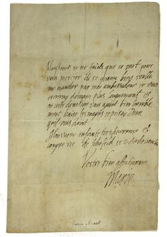 """Letter to Henri III of France from Mary Queen of Scots.  Translated, """"Monsieur, I write only this word to thank you for the good wishes sent me by my ambassador, and I shall write tomorrow at greater length, and, holding you in great devotion, most humbly kiss your hands, praying to God that He may keep you, Monsieur, in the best of health through a long life."""""""