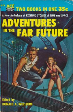scificovers: Adventures in the Far Future edited by Donald A. Wollheim cover by Ed Valigursky. Copyright 1954.More details on the book author and artist.