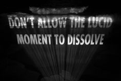don't allow the lucid moment to dissolve • projection, san diego, 2007 • jenny holzer