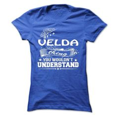 its a VELDA Thing You Wouldnt Understand ! - T Shirt, H - #gifts for guys #baby gift. LOWEST SHIPPING:  => https://www.sunfrog.com/Names/its-a-VELDA-Thing-You-Wouldnt-Understand--T-Shirt-Hoodie-Hoodies-YearName-Birthday-36371103-Ladies.html?id=60505