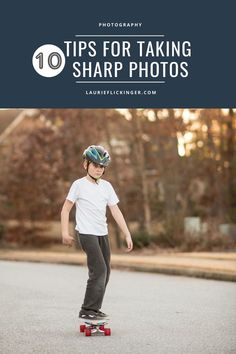 10+ Tips for Taking Sharp Photos