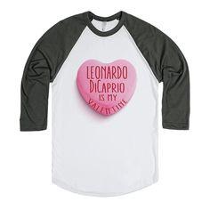 Leonardo Dicaprio Is My Valentine