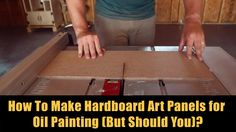 How To Make Hardboard Art Panels for Oil Painting (But Should You)? - YouTube