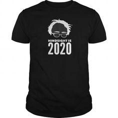 T shirts Fashion for Men Best BERNIE SANDERS HINDSIGHT IS 2020  6FRONT Shirt #tshirt #fashion #tshirtprinting  #tshirts
