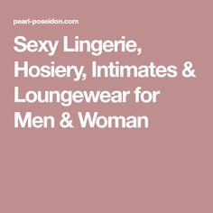 Sexy Lingerie, Hosiery, Intimates & Loungewear for Men & Woman