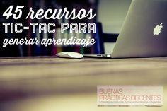 AYUDA PARA MAESTROS: 45 recursos TIC-TAC para generar aprendizaje