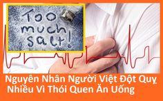Nguyên Nhân Người Việt Đột Quỵ Nhiều Vì Thói Quen Ăn Uống
