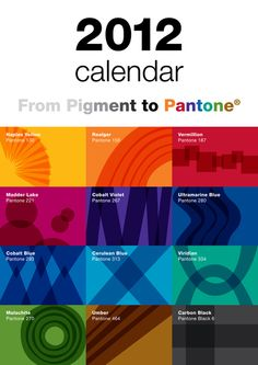 From Pigment to Pantone 2012 Calendar