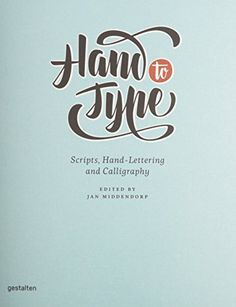 Hand to Type: Scripts, Hand-Lettering and Calligraphy by R. Klanten http://www.amazon.com/dp/3899554493/ref=cm_sw_r_pi_dp_-ZT-wb1DW78SZ
