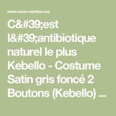 C'est l'antibiotique naturel le plus Kebello - Costume Satin gris foncé 2 Boutons (Kebello)  - il tue n'importe quelles infections dans le corps - Santé Nutrition
