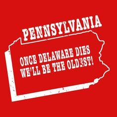 Pennsylvania slogan t-shirt ONCE DELAWARE DIES...    by StateSloganTees $18.00