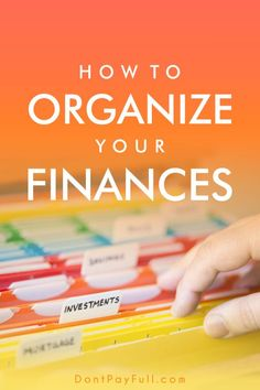 Break the living paycheck-to-paycheck cycle and learn How to Organize Your Finances! #DontPayFull