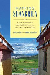 Mapping Shangrila: Contested Landscapes in the Sino-Tibetan Borderlands - http://fcaw.library.umass.edu/F/?func=direct&doc_number=014001011&doc_library=FCL01