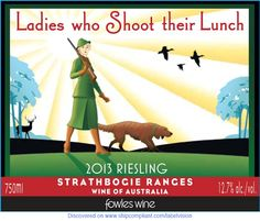I found FOWLES WINE RIESLING LADIES WHO SHOOT THEIR LUNCH STRATHBOGIE RANGES on ShipCompliant.com/LabelVision