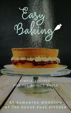 Easy Baking recipe book. 25 simple recipes for the novice baker. #thesugarrosekitchen #simplerecipes #foolproofbaking #bakingrecipes #easybaking #easyrecipes  www.thesugarrosekitchen.co.uk Easy Baking Recipes, Simple Recipes, Baking Tips, Yummy Treats, Sweet Treats, Baking For Beginners, Sugar Rose, Classic Cake, Home Baking