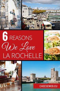 6 reasons we love La Rochelle, in Poitou-Charentes, France