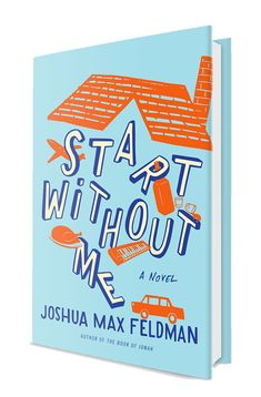 I binged a great book earlier this month and  I am excited to share it with you today.  Start Without Me by Joshua Max Feldman is a witty ...
