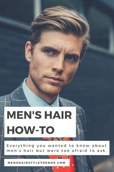 We answer all your FAQs about men's hair and teach you how to style, blow dry, grow out, cut, thicken, thin, straighten, curl, dye, bleach and braid men's hair plus a lot more. #menshair #menshairfaq #menshairhowto #menshairstyles #menshaircuts #menshairstyletrends #howto #faq #mensfashion #mensstyle #samwines
