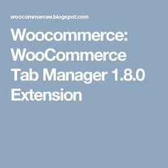 Woocommerce: WooCommerce Tab Manager 1.8.0 Extension