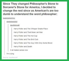 Harry Potter and That Mean Jail Man.Harry Potter titles adapted so Americans can understand them Harry Potter Titles, Harry Potter Facts, Harry Potter Quotes, Harry Potter Love, Harry Potter Fandom, Harry Potter Team Names, Nos4a2, Harry Potter Wallpaper, Lol