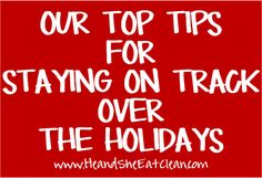 Clean Eat Education :: Our Top Tips for Staying on Track Over the Holidays! #heandsheeatclean #holidays #eatclean