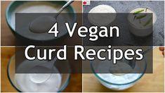 4 Vegan Curd Recipes - Dairy Free Curd - Homemade Vegan Yogurt Recipes | Skinny Recipes - YouTube