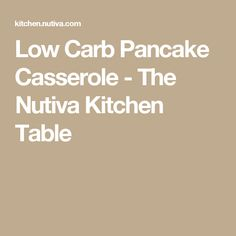 Low Carb Pancake Casserole - The Nutiva Kitchen Table