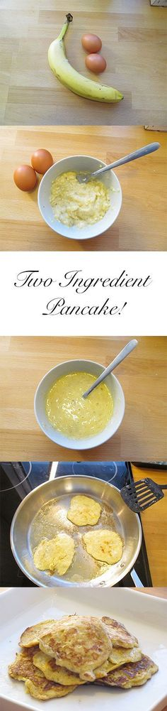 Two Ingredient Pancake http://yummcious.com/fantasticly-simple-banana-pancakes/