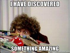 Tom Baker - I have discovered something amazing