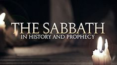 The Sabbath in History and Prophecy -- Learn about a group of people who found - just by reading the Bible - that they must keep the 7th day Sabbath.