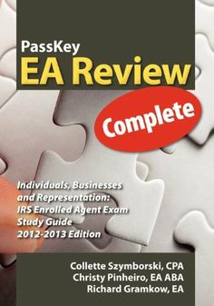 PassKey EA Review Complete: Individuals, Businesses and Representation: IRS Enrolled Agent Exam Study Guide 2012-2013 Edition by Collette Szymborski. $81.20. Publisher: Passkey Publications (March 20, 2012). Author: Collette Szymborski. Publication: March 20, 2012. Save 45% Off!