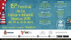 Programación del 15° Festival de la Cultura Infantil Sinaloa 2015. Del 26 al 30 de abril. #Mazatlán.