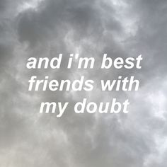 and I'm best friends with my doubt, Twenty One Pilots, The Judge.