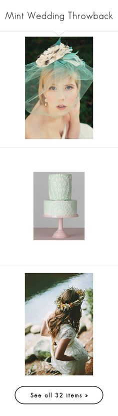 """""""Mint Wedding Throwback"""" by sunflower1999 ❤ liked on Polyvore featuring accessories, wedding cakes, men's fashion, gown, wedding, weddings, pictures, dresses, long dresses and fantasy"""