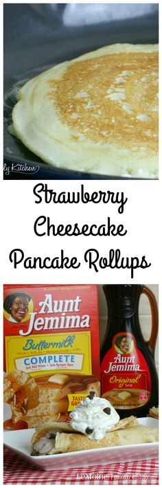 Strawberry Cheesecake Pancake Rollups | LeMoine Family Kitchen. Bring the family together for a very special breakfast with the help of Aunt Jemima Pancake Mix & Syrup. #12DaysOfPancakes #ad