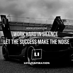 Work hard in silence, let the Lamborghini make the noise!