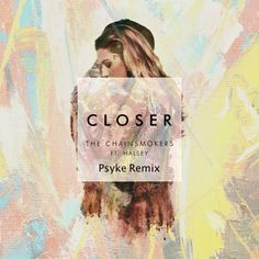 The Chainsmokers  Closer Ft. Halsey (Psyke Extended Remix)