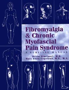 Fibromyalgia & Chronic Myofascial Pain Syndrome: A Survival Manual.