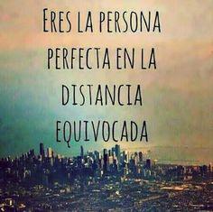Eres la persona perfecta en la distancia equivocada