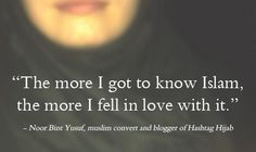 """The more I got to know Islam, the more I fell in love with it."""